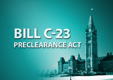 Image of the canadian parliament with the words Bill C23, Preclearance Act