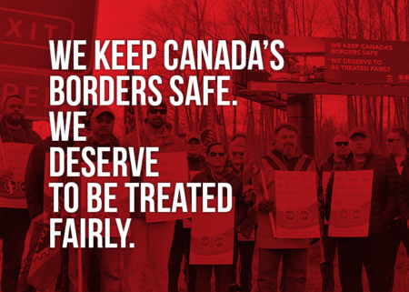"Picture of demo in BC stating ""We keep Canada's borders safe. We deserve to be treated fairly"""