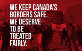 "Picture of demo in Niagara Falls stating ""We keep Canada's borders safe. We deserve to be treated fairly"""